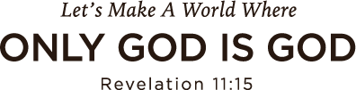 The World where only God is God